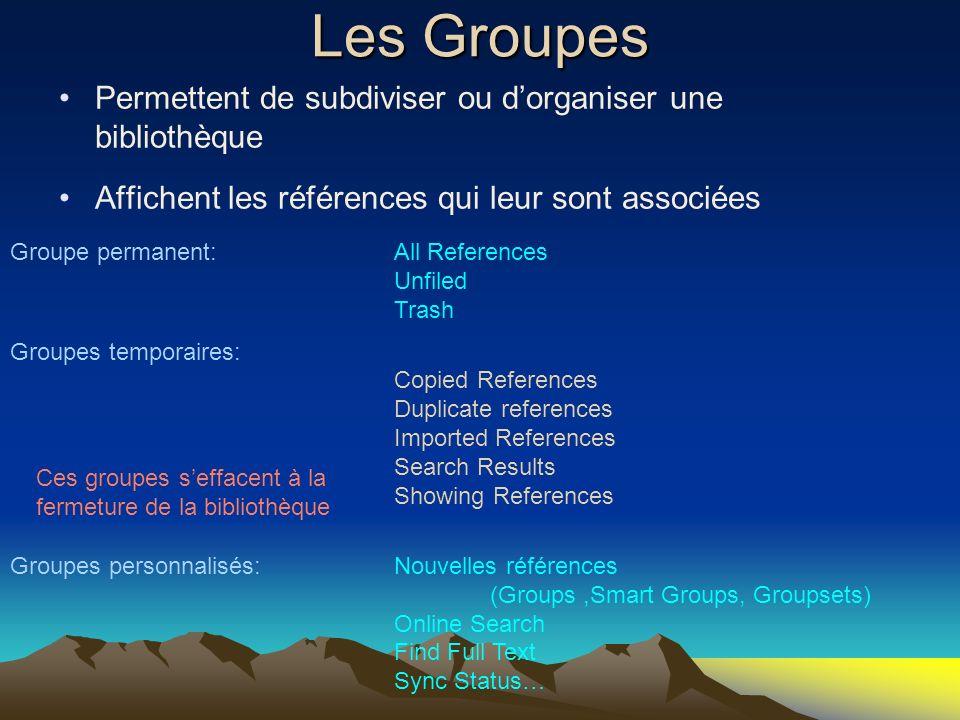 Les Groupes Permettent de subdiviser ou d'organiser une bibliothèque