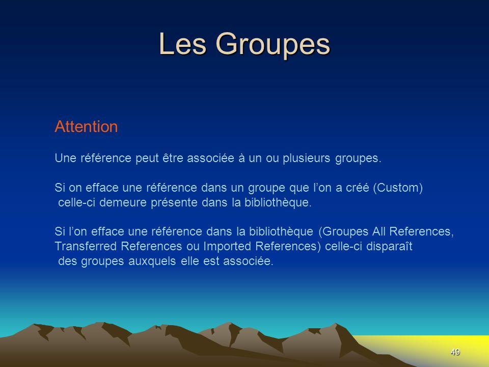 Les Groupes Attention. Une référence peut être associée à un ou plusieurs groupes.