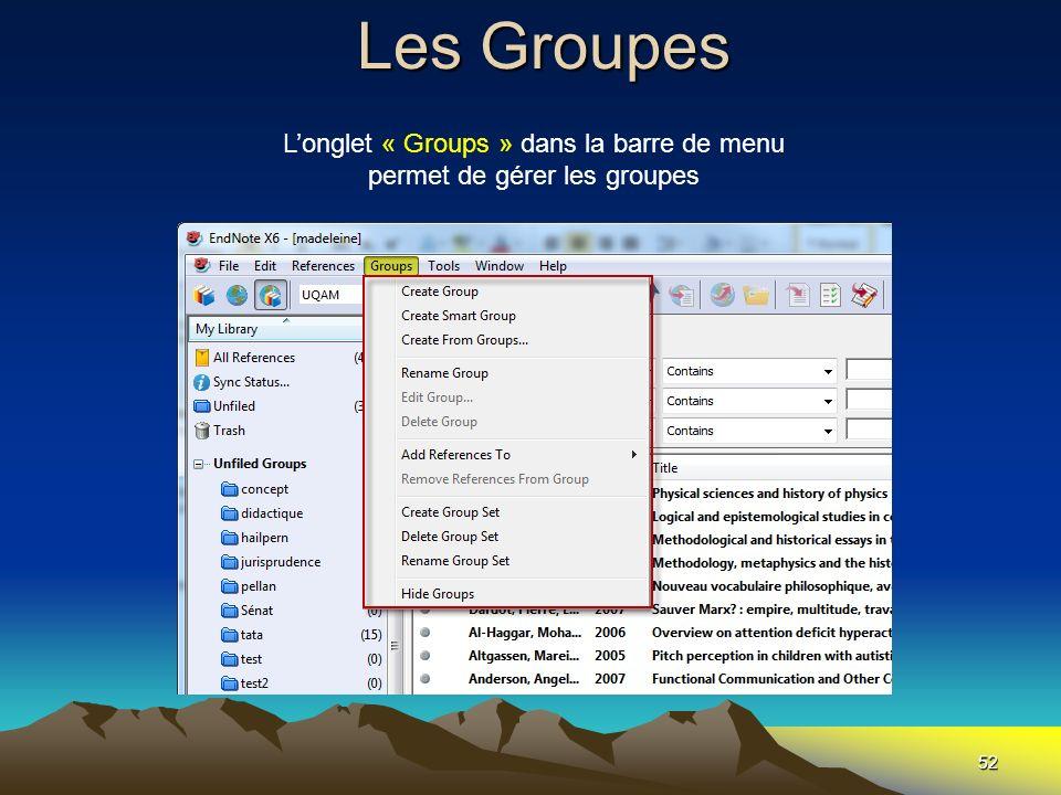 L'onglet « Groups » dans la barre de menu permet de gérer les groupes
