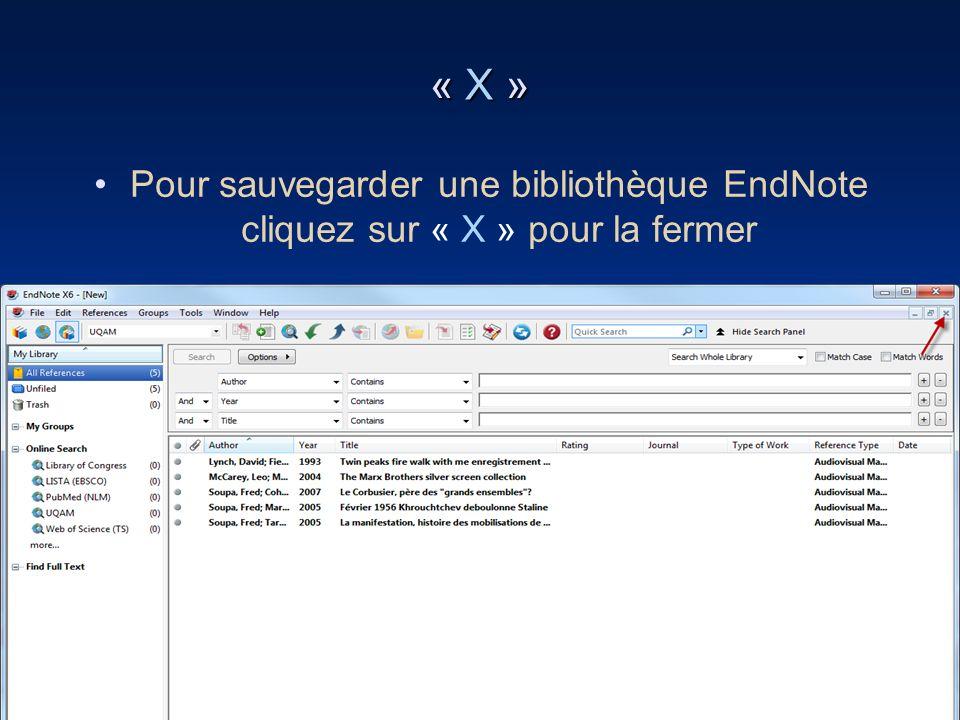 « X » Pour sauvegarder une bibliothèque EndNote cliquez sur « X » pour la fermer