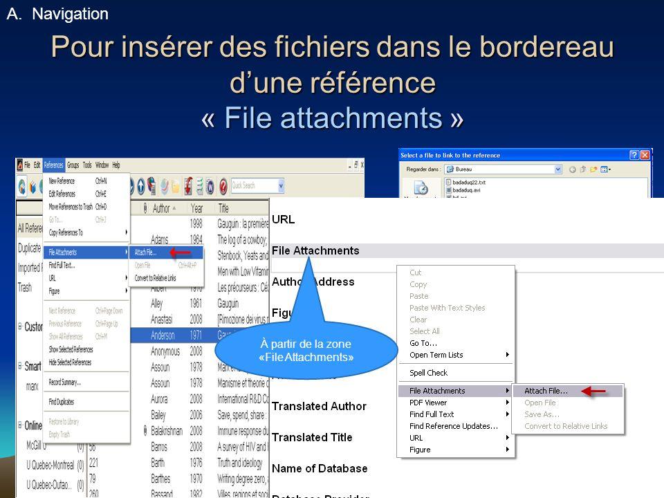 Navigation Pour insérer des fichiers dans le bordereau d'une référence « File attachments » À partir de la zone.