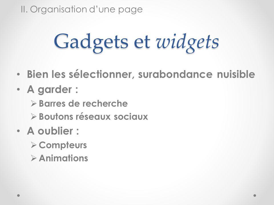 Gadgets et widgets Bien les sélectionner, surabondance nuisible
