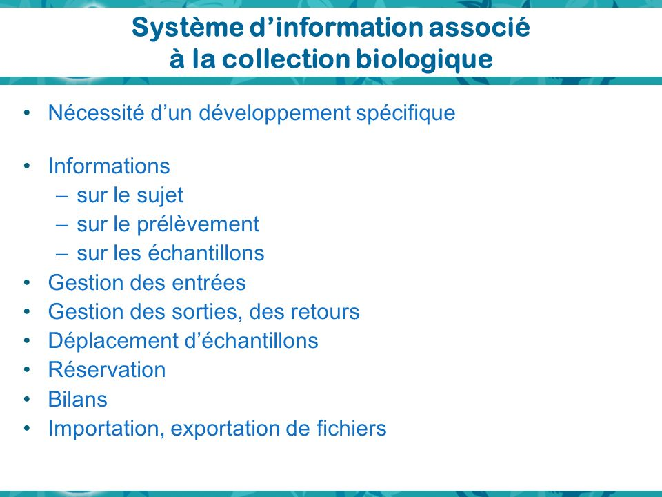 Système d'information associé à la collection biologique