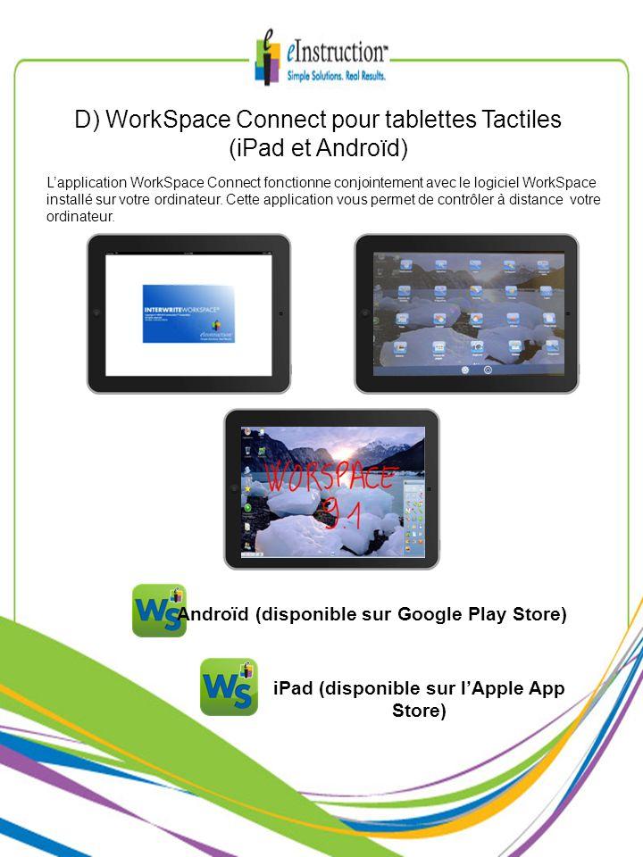 D) WorkSpace Connect pour tablettes Tactiles (iPad et Androïd)
