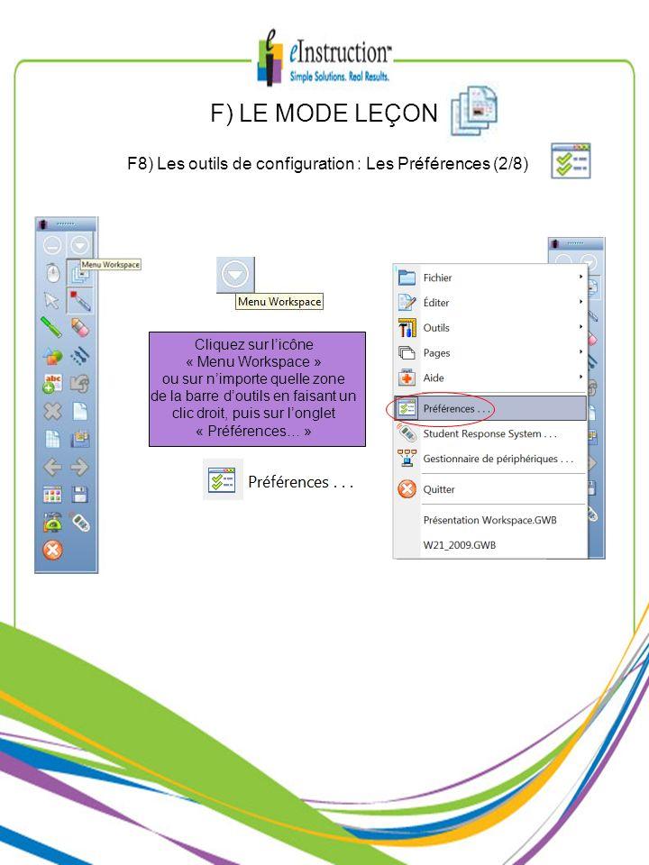 F) LE MODE LEÇONF8) Les outils de configuration : Les Préférences (2/8) Cliquez sur l'icône. « Menu Workspace »