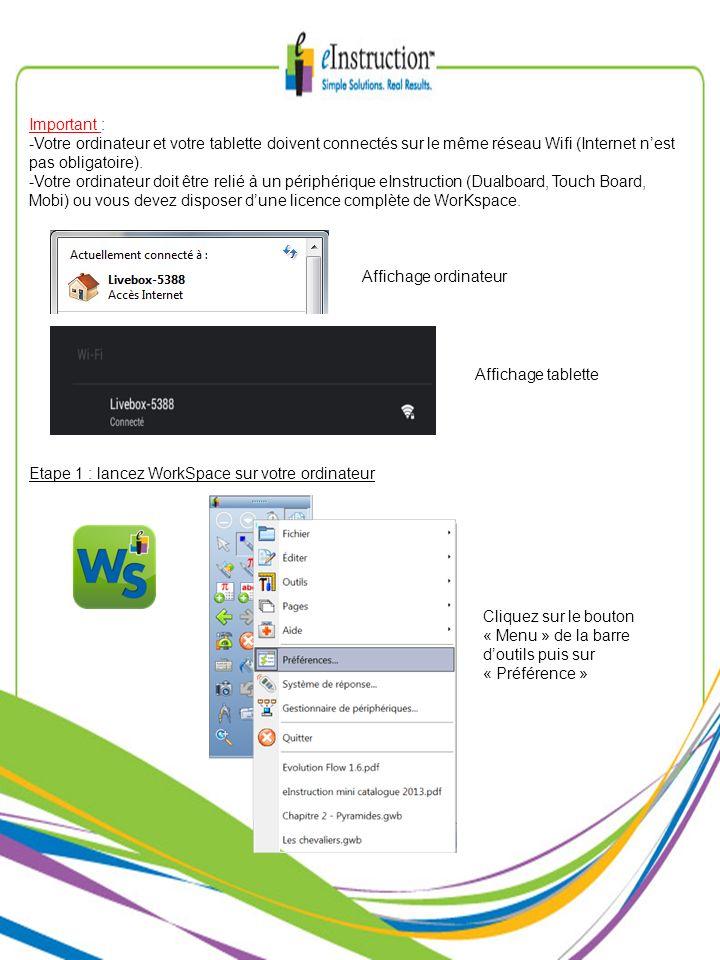 Important :Votre ordinateur et votre tablette doivent connectés sur le même réseau Wifi (Internet n'est pas obligatoire).