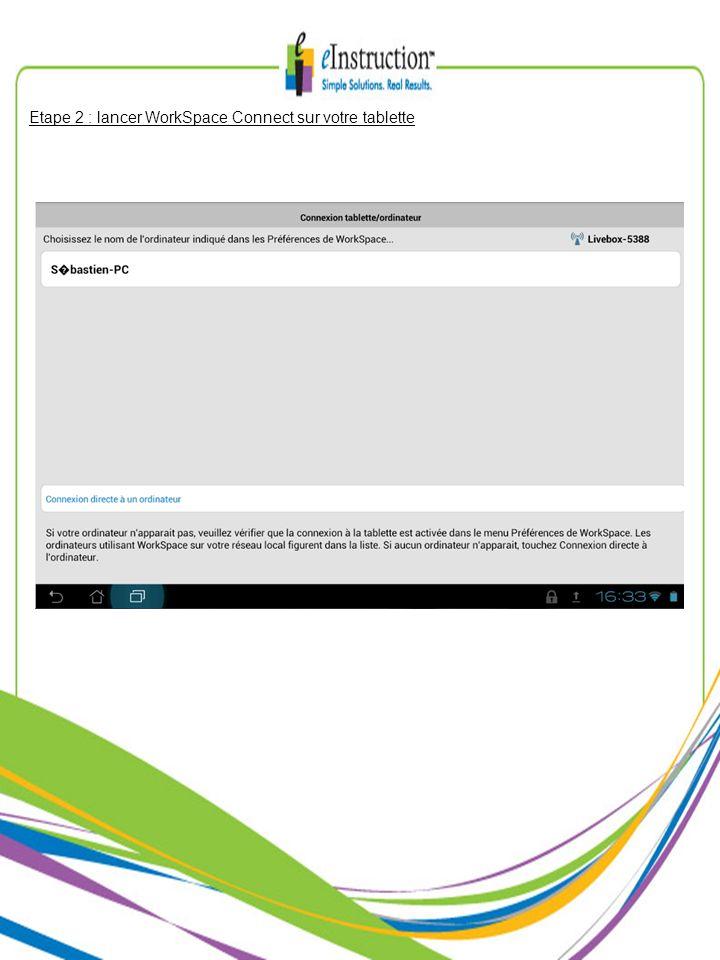 Etape 2 : lancer WorkSpace Connect sur votre tablette
