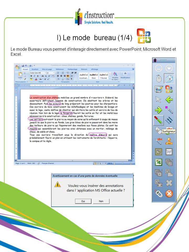 I) Le mode bureau (1/4)Le mode Bureau vous permet d interagir directement avec PowerPoint, Microsoft Word et Excel.