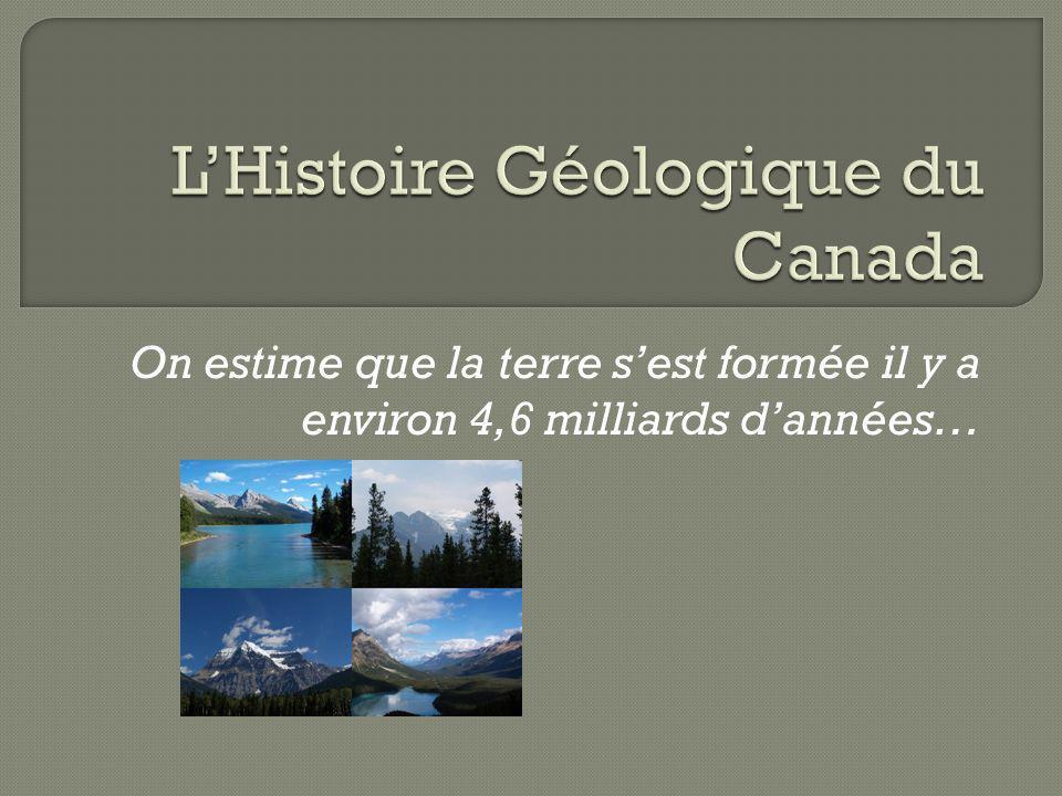 L'Histoire Géologique du Canada