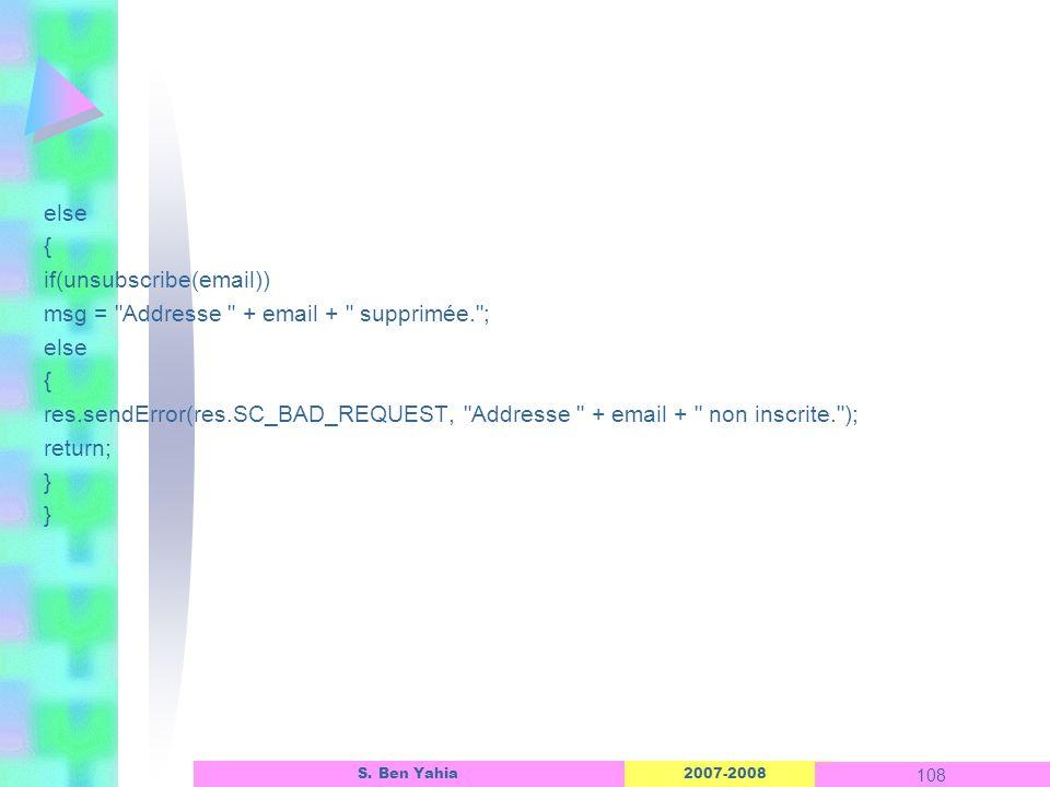 else { if(unsubscribe(email)) msg = Addresse + email + supprimée
