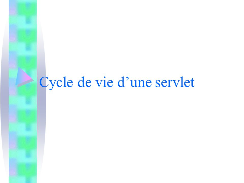 Cycle de vie d'une servlet