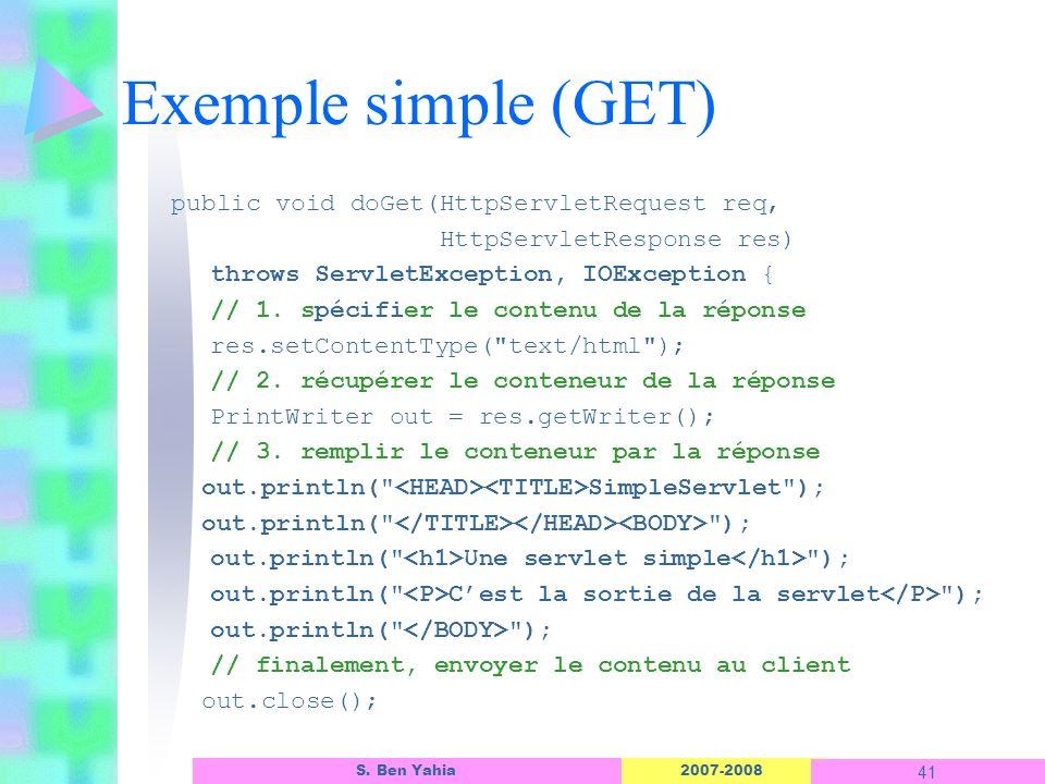 Exemple simple (GET) public void doGet(HttpServletRequest req,