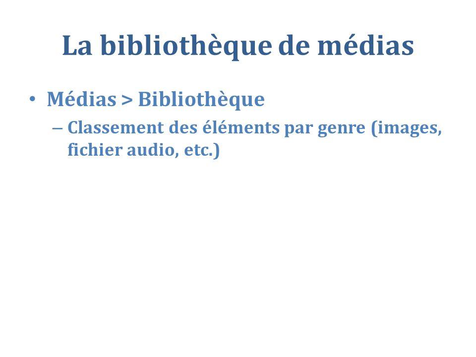 La bibliothèque de médias