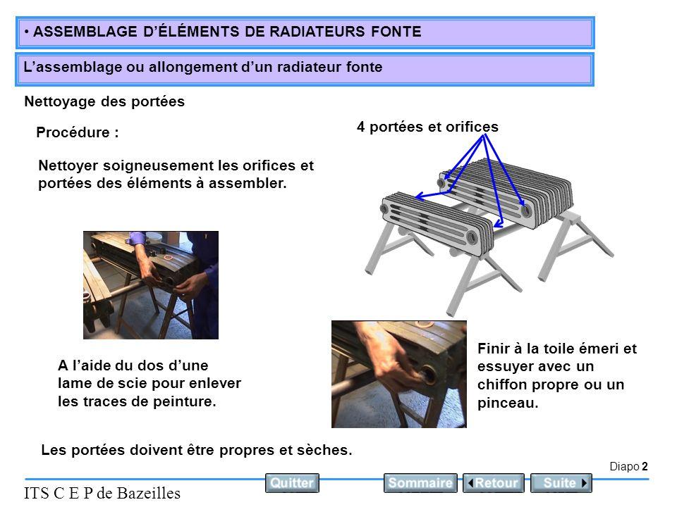 Nettoyage des portées 4 portées et orifices. Procédure : Nettoyer soigneusement les orifices et portées des éléments à assembler.