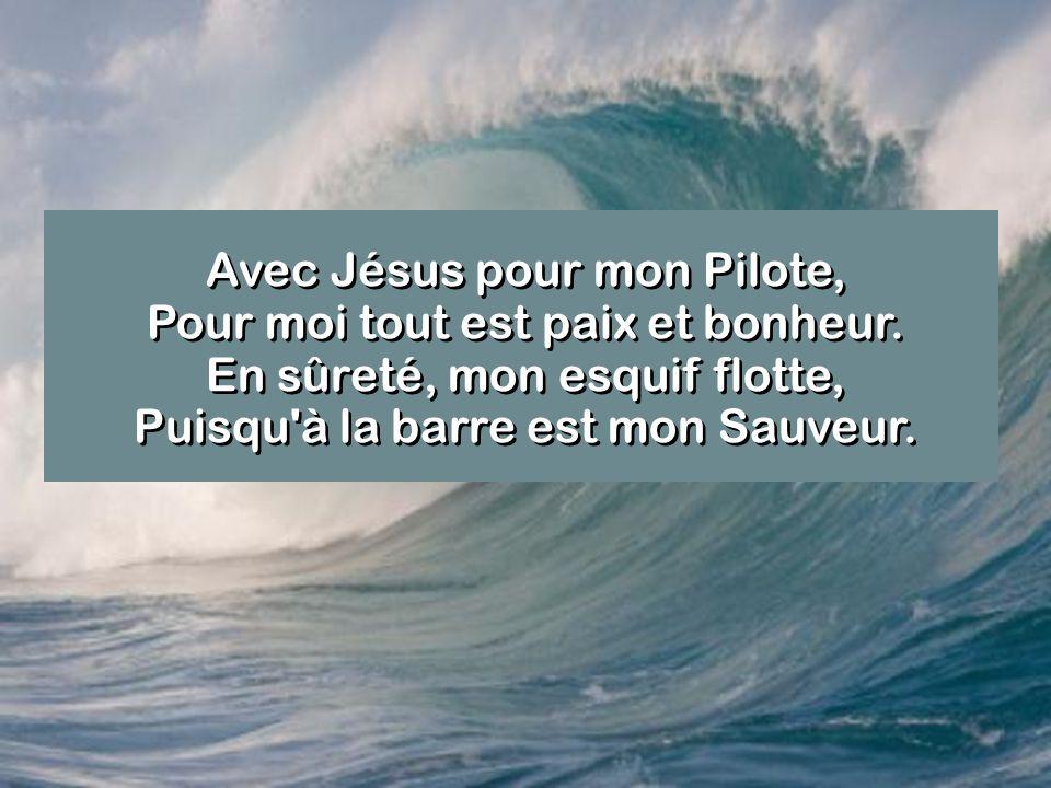 Avec Jésus pour mon Pilote, Pour moi tout est paix et bonheur