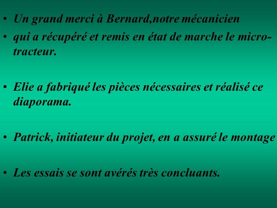 Un grand merci à Bernard,notre mécanicien