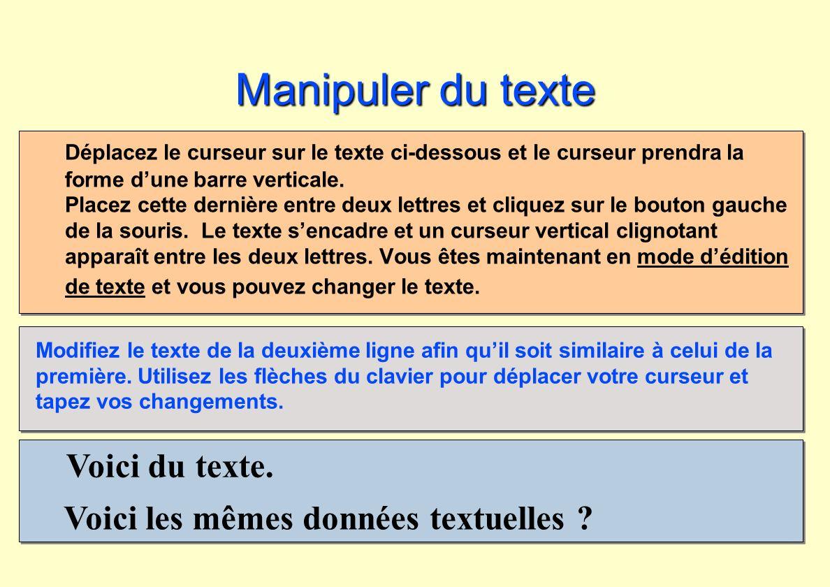 Manipuler du texte Voici du texte.