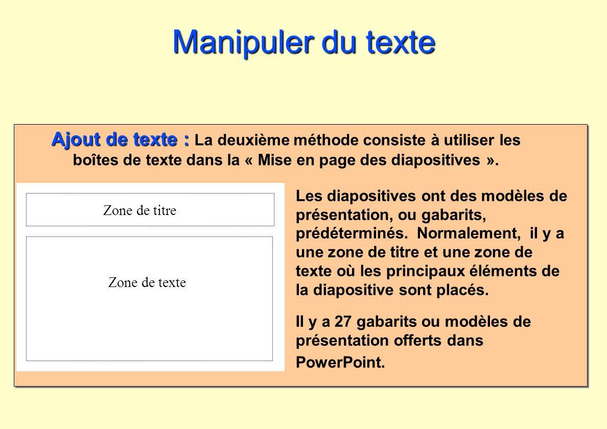 Manipuler du texte Ajout de texte : La deuxième méthode consiste à utiliser les boîtes de texte dans la « Mise en page des diapositives ».