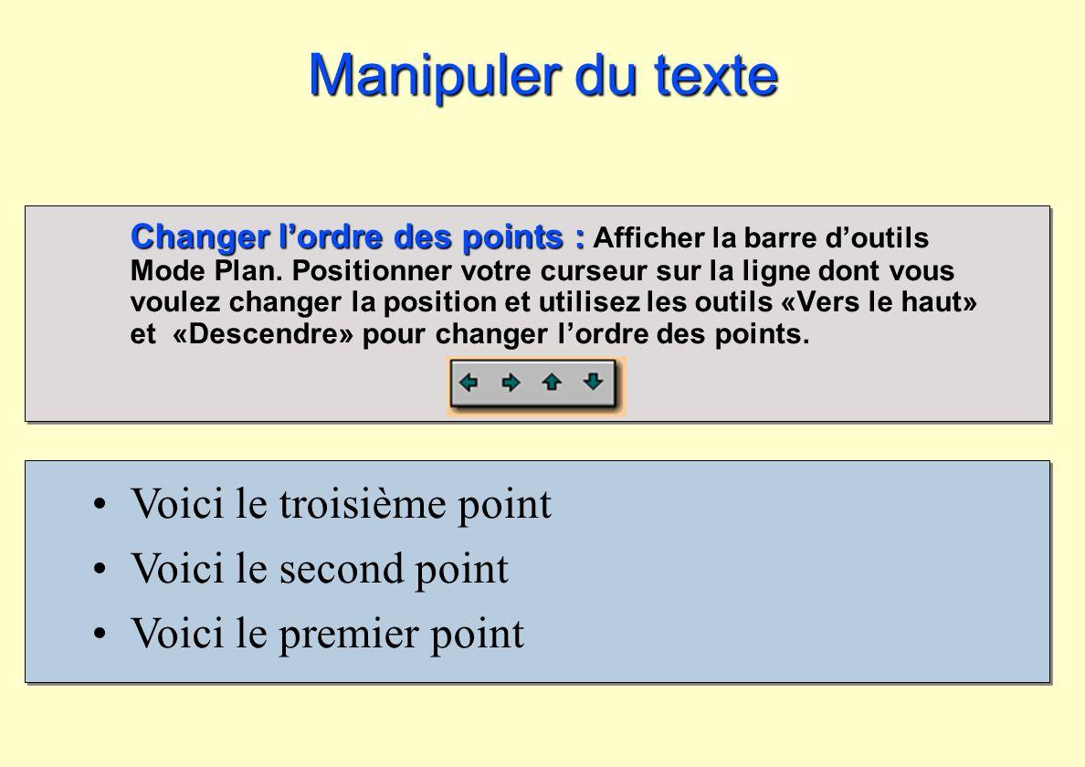 Manipuler du texte Voici le troisième point Voici le second point