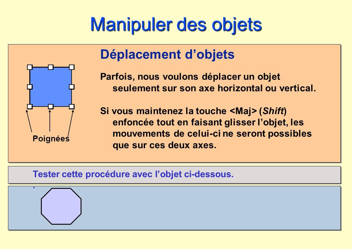 Manipuler des objets Déplacement d'objets