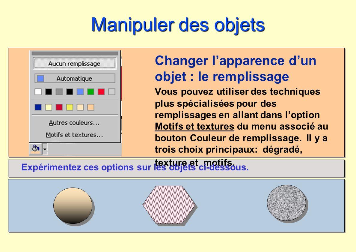 Manipuler des objets Changer l'apparence d'un objet : le remplissage