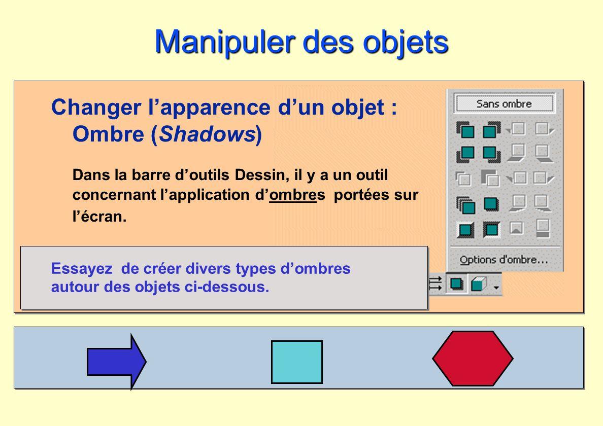 Manipuler des objets Changer l'apparence d'un objet : Ombre (Shadows)