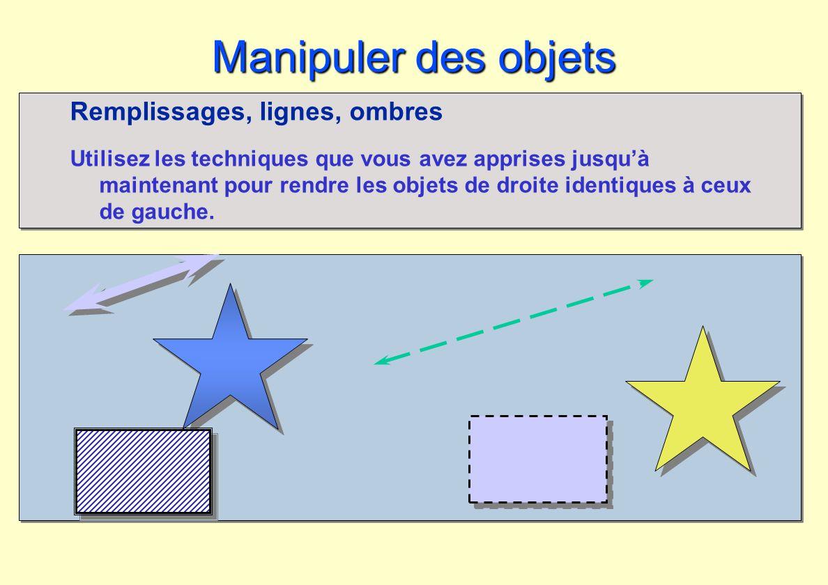 Manipuler des objets Remplissages, lignes, ombres