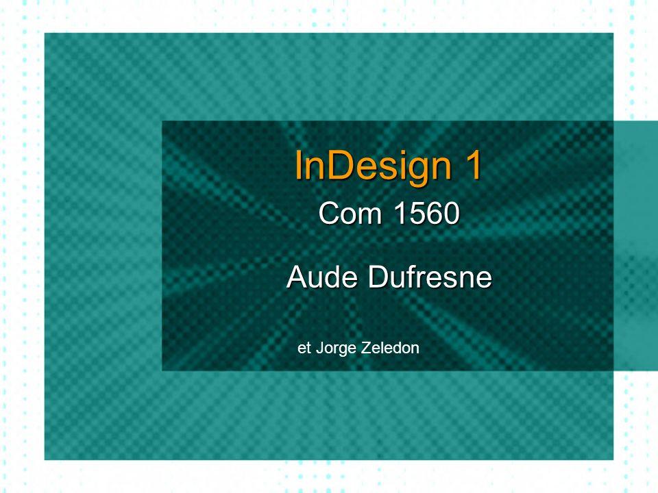 InDesign 1 Com 1560 Aude Dufresne et Jorge Zeledon