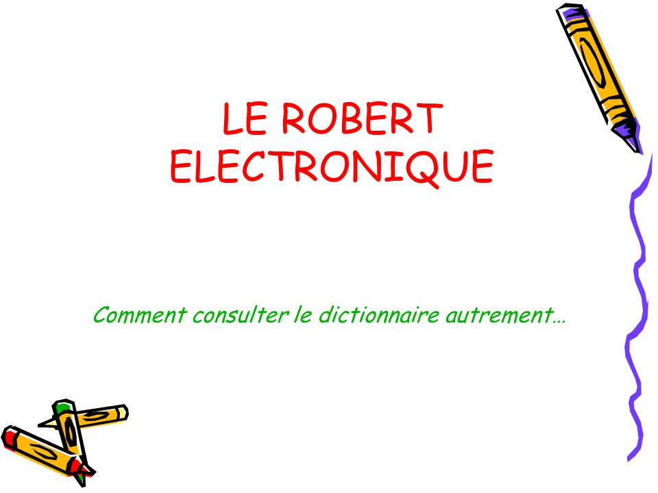 LE ROBERT ELECTRONIQUE