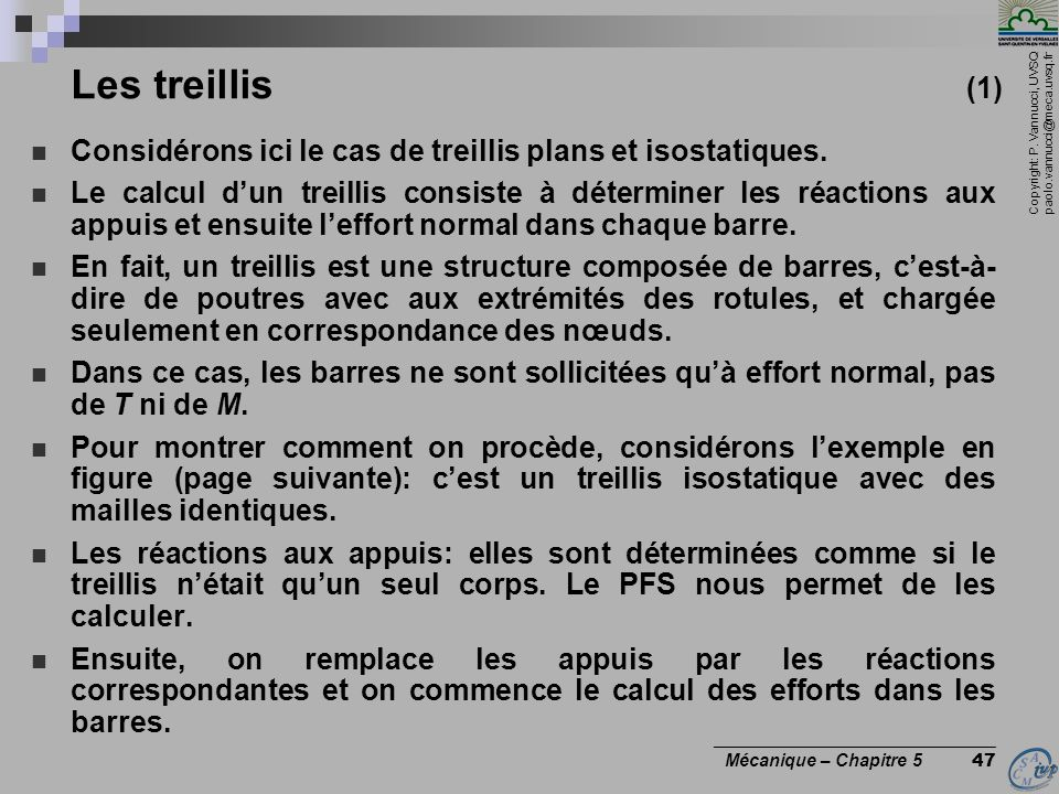 Les treillis (1) Considérons ici le cas de treillis plans et isostatiques.