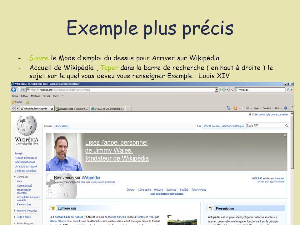 Exemple plus précis - Suivre le Mode d'emploi du dessus pour Arriver sur Wikipédia.