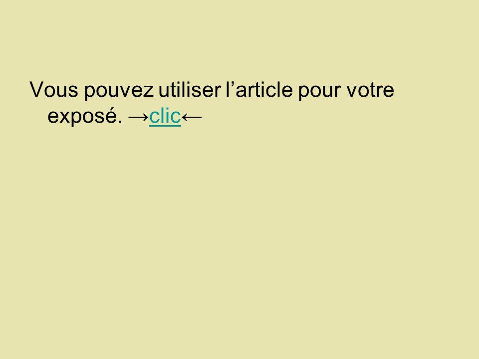 Vous pouvez utiliser l'article pour votre exposé. →clic←