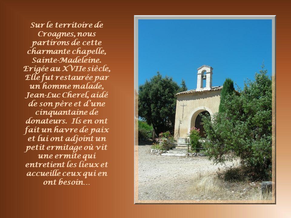 Sur le territoire de Croagnes, nous partirons de cette charmante chapelle, Sainte-Madeleine.