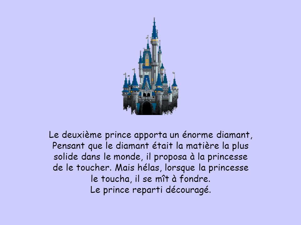 Le deuxième prince apporta un énorme diamant, Pensant que le diamant était la matière la plus solide dans le monde, il proposa à la princesse de le toucher.