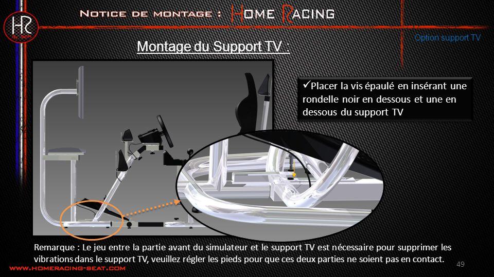 Option support TV Montage du Support TV : Placer la vis épaulé en insérant une rondelle noir en dessous et une en dessous du support TV.