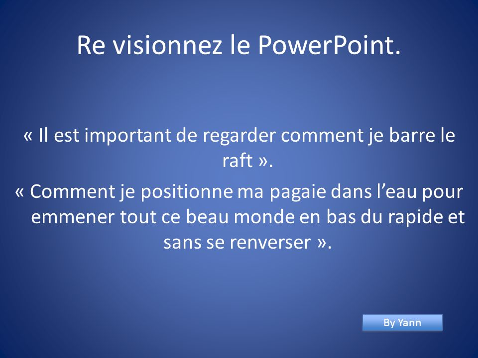 Re visionnez le PowerPoint.