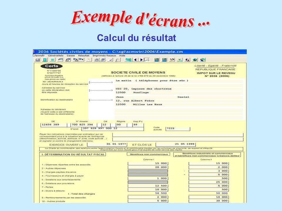Exemple d écrans ... Calcul du résultat