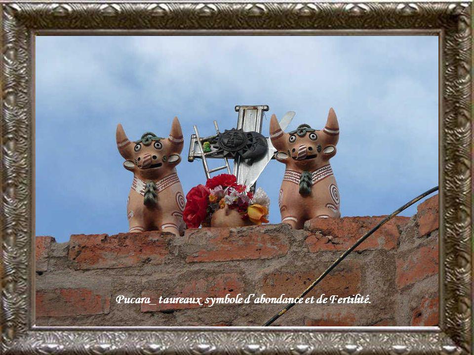 Pucara_ taureaux symbole d'abondance et de Fertilité.