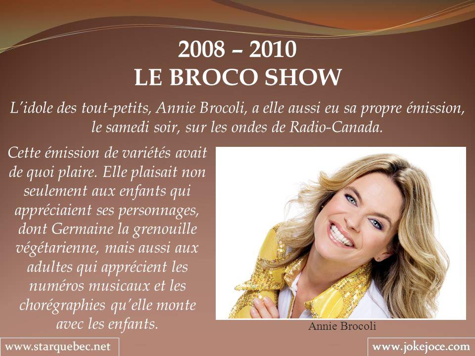 2008 – 2010 LE BROCO SHOW.