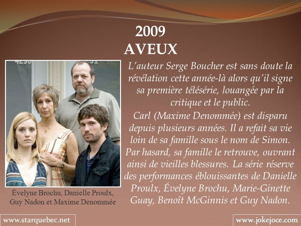 Évelyne Brochu, Danielle Proulx, Guy Nadon et Maxime Denommée