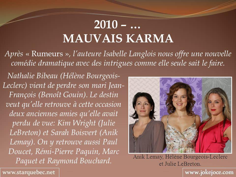 Anik Lemay, Hélène Bourgeois-Leclerc et Julie LeBreton.