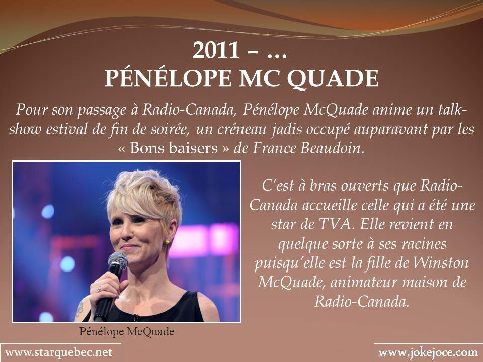 2011 – … PÉNÉLOPE MC QUADE.