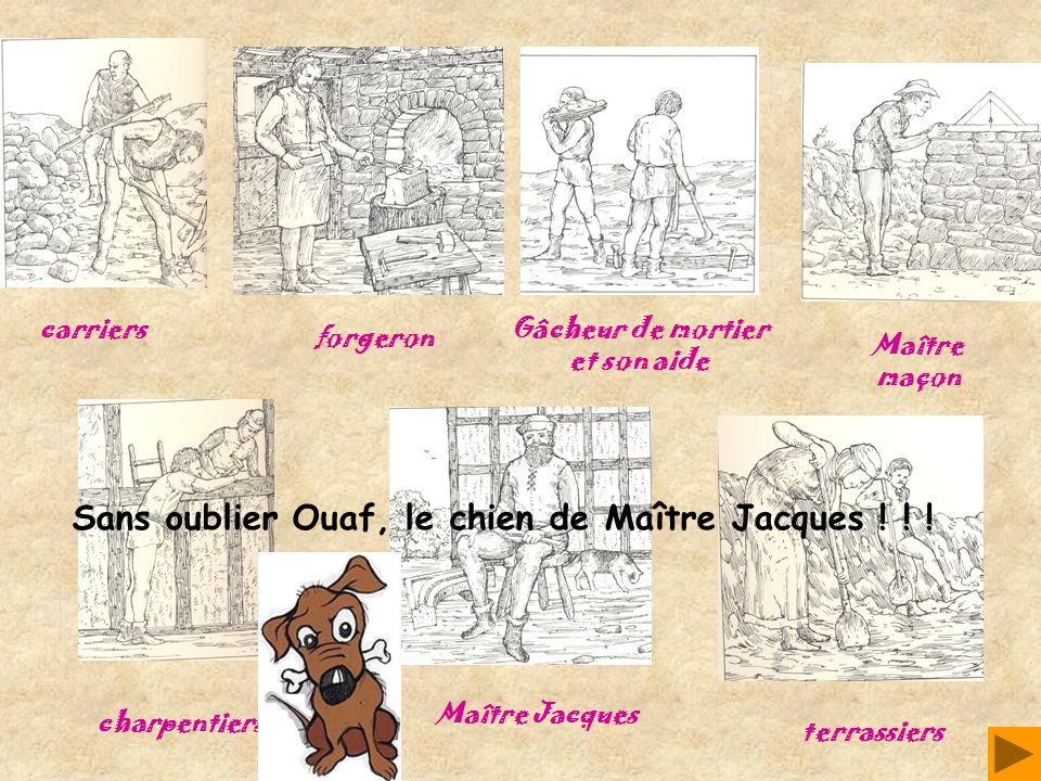 Sans oublier Ouaf, le chien de Maître Jacques ! ! !