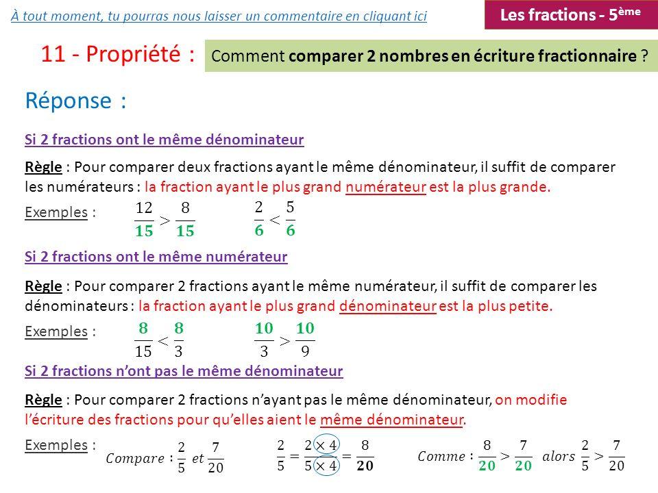11 - Propriété : Réponse : Les fractions - 5ème