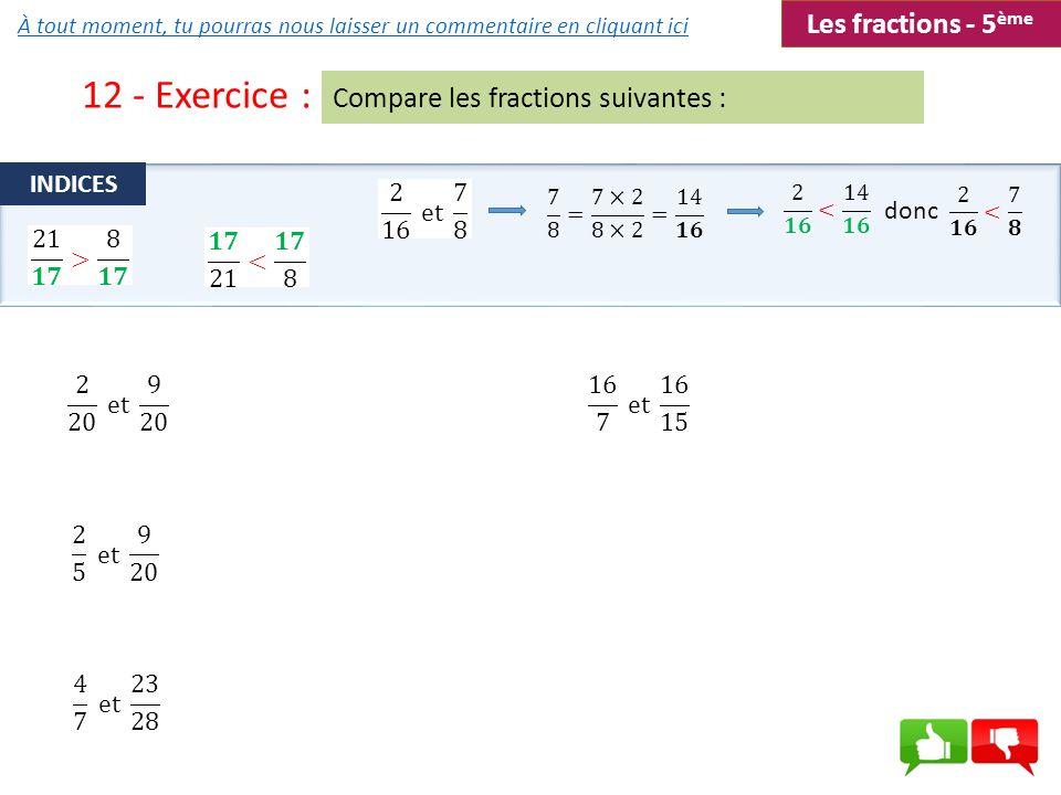 12 - Exercice : Les fractions - 5ème Compare les fractions suivantes :