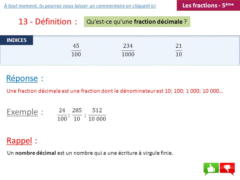 13 - Définition : Réponse : Exemple : Rappel : Les fractions - 5ème