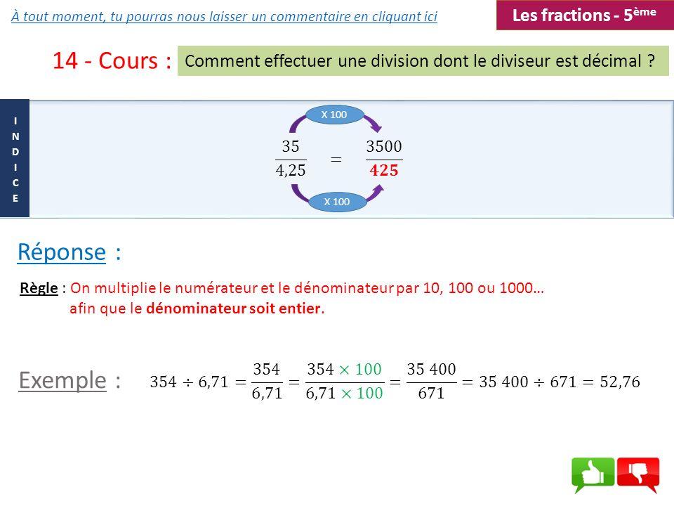 14 - Cours : Réponse : Exemple : Les fractions - 5ème