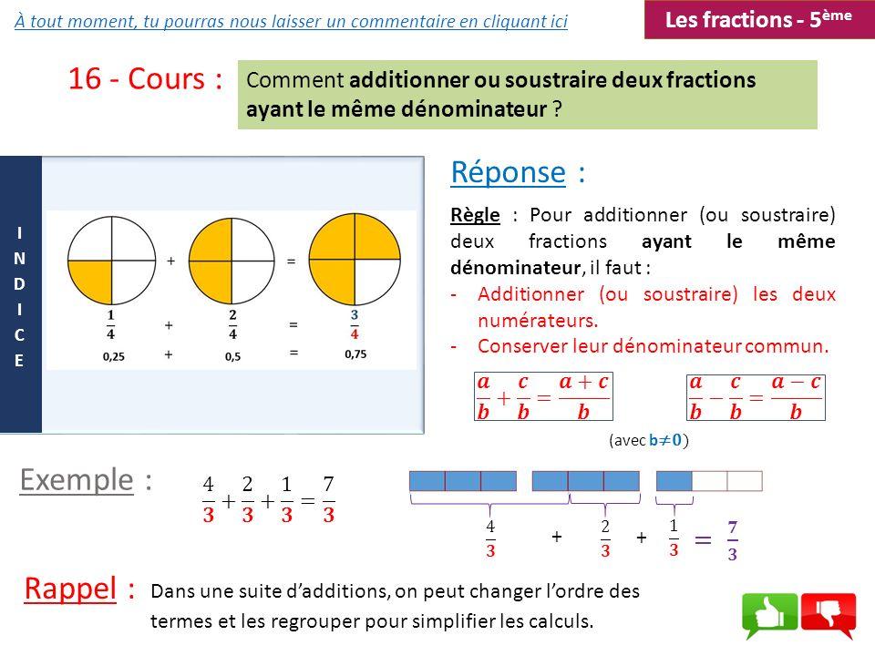 16 - Cours : Réponse : Exemple : Rappel : Les fractions - 5ème