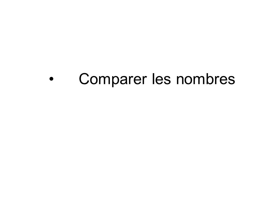 Comparer les nombres