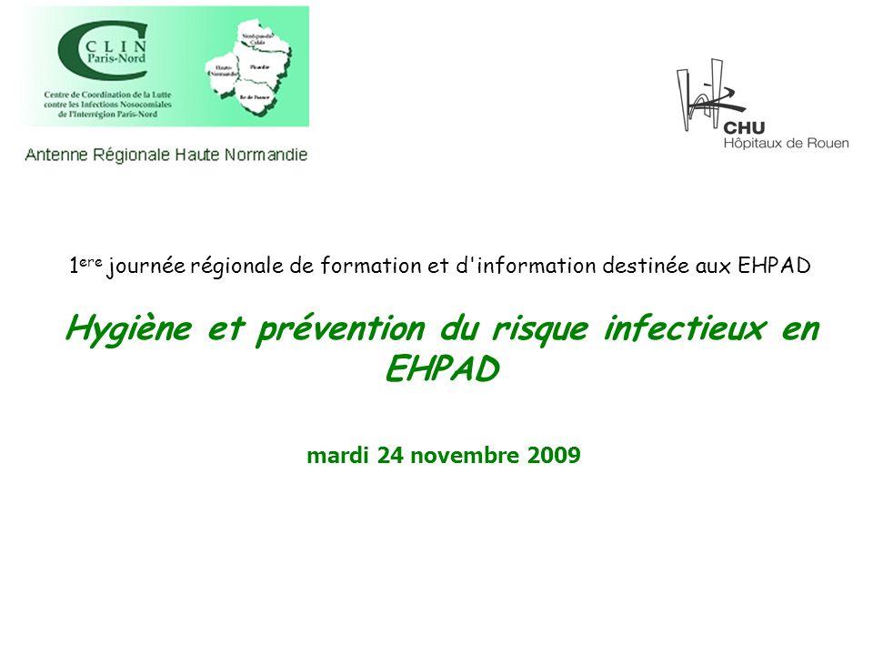 1ere journée régionale de formation et d information destinée aux EHPAD Hygiène et prévention du risque infectieux en EHPAD